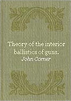 Theory of the Interior Ballistics of Guns